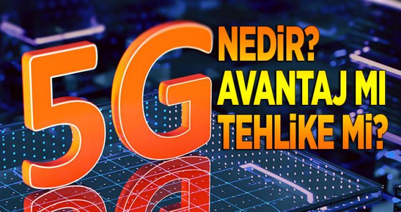 5G nedir? Avantaj mı tehlike mi?
