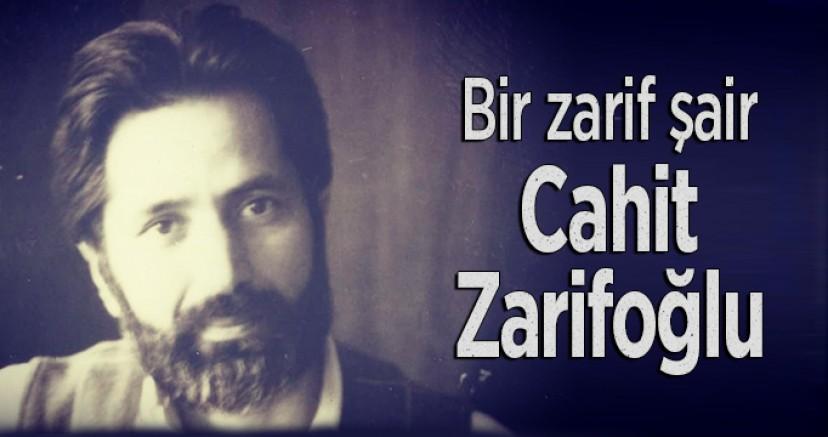 Bir zarif şair Cahit Zarifoğlu