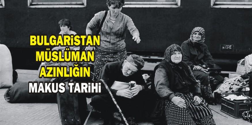 Bulgaristan Müslüman azınlığının makûs tarihi