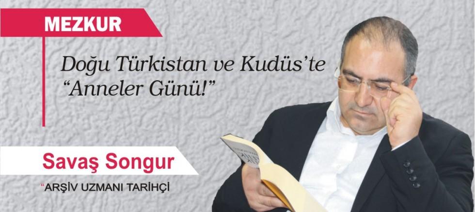 """Doğu Türkistan ve Kudüs'te """"Anneler Günü!"""""""