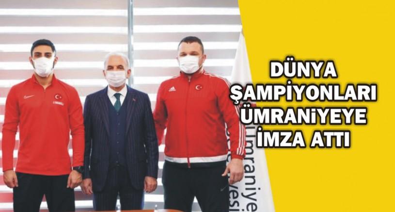 Dünya şampiyonları Ümraniye'ye imza attı