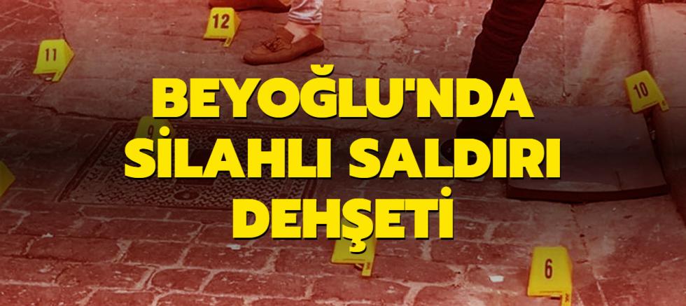 Beyoğlu'nda silahlı saldırı dehşeti