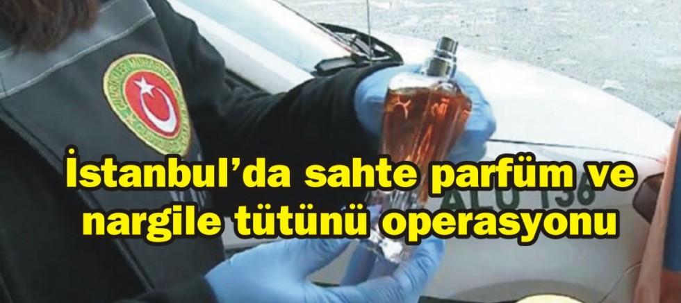 İstanbul'da sahte parfüm ve nargile tütünü operasyonu