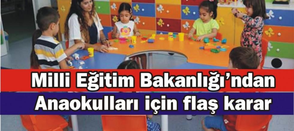 Milli Eğitim Bakanlığı'ndan anaokulları için flaş karar