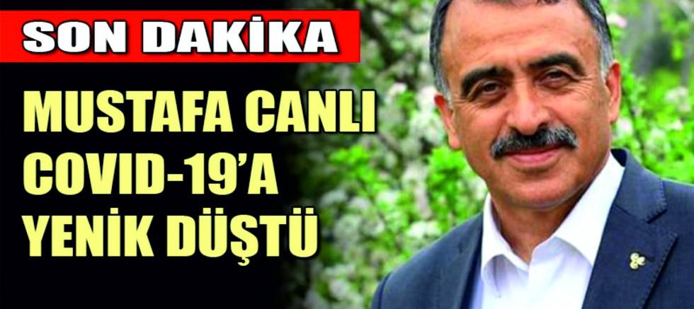 Mustafa Canlı Hayatını Kaybetti