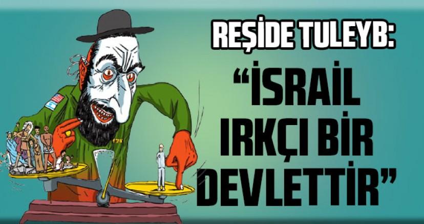 """Reşide Tuleyb: """"israil ırkçı bir devlettir ve Filistinlileri aşıdan mahrum bırakıyor"""
