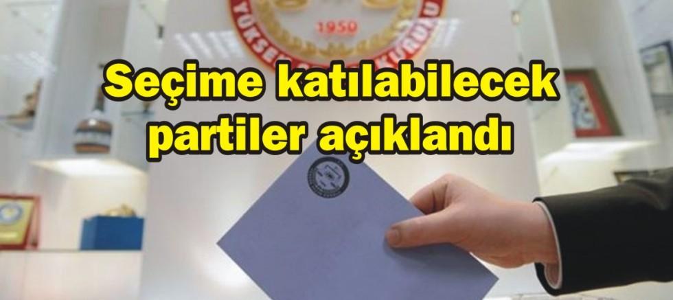 Seçime katılabilecek partiler açıklandı