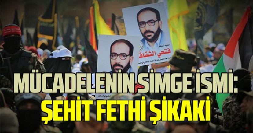 Siyonist işgal rejimi ile mücadelenin simge ismi: Şehit Fethi Şikaki