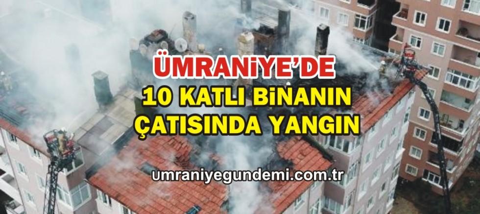 Ümraniye'de 10 katlı binanın çatısında yangın