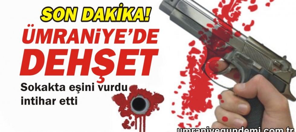 Ümraniye'de sokakta dehşet! Tartıştığı eşini silahla vurdu sonra intihar etti