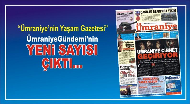 Ümraniye Gündemi gazetesinin Yeni Sayısı Çıktı
