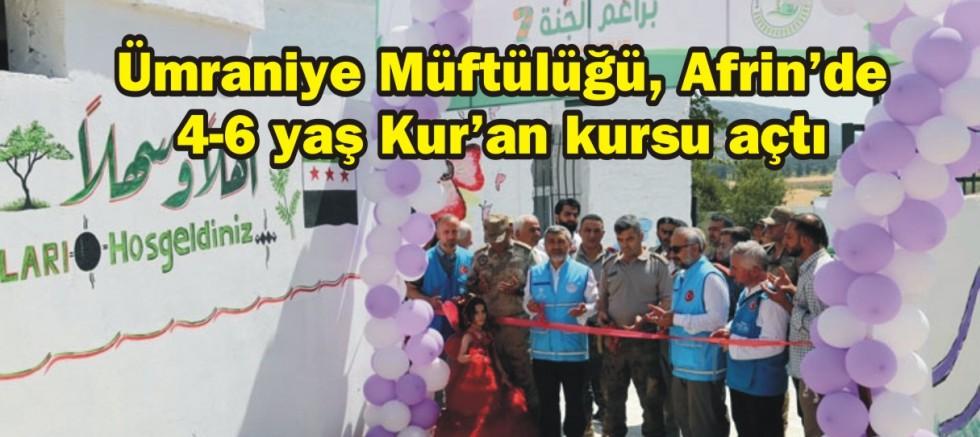 Ümraniye Müftülüğü, Afrin'de 4-6 yaş Kur'an kursu açtı