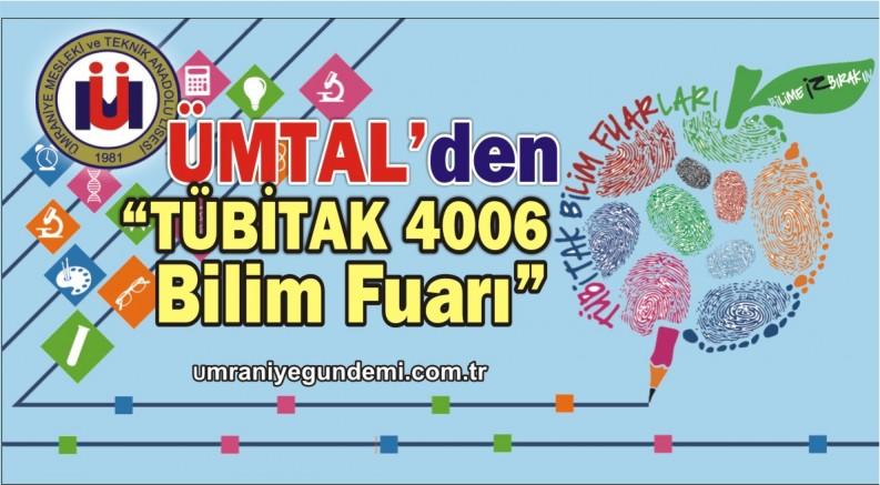 """ÜMTAL'den """"TÜBİTAK 4006 Bilim Fuarı"""""""